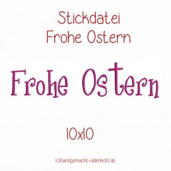 Stickdatei Frohe Ostern 10x10