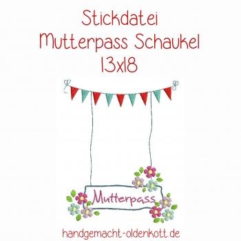 Stickdatei Mutterpass Schaukel 13x18