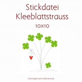 Stickdatei Kleeblattstrauss 10x10