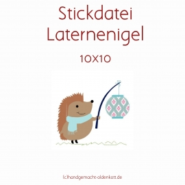 Stickdatei Laternenigel 10x10