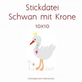 Stickdatei Schwan mit Krone 10x10